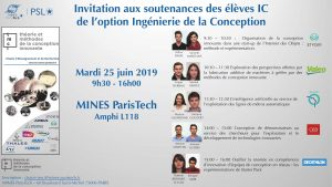Soutenances Option Ingénierie de la Conception - 25/06/2019 - 9h30 @ MINES ParisTech - Amphi L118